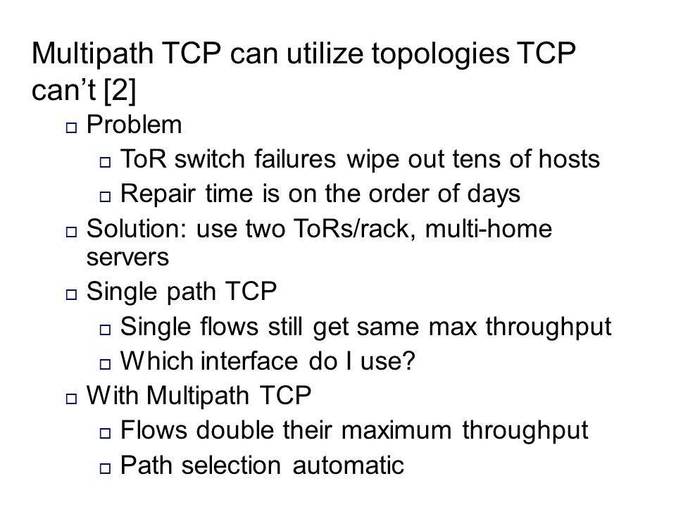 Multipath TCP can utilize topologies TCP can't [2]
